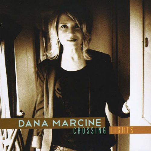 Dana Marcine Crossing Lights Jazz Album