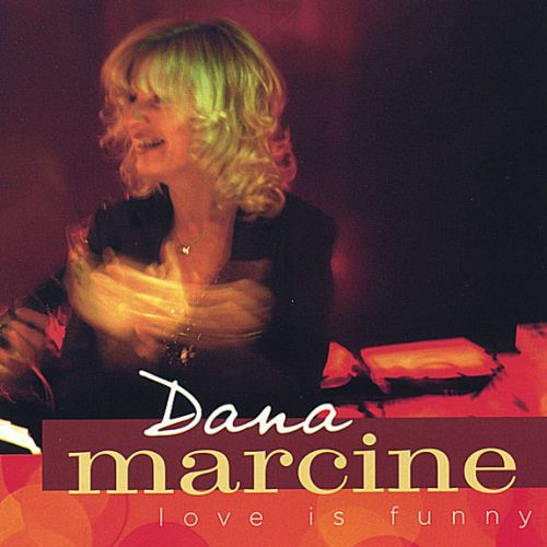 Dana Marcine Love Is Funny Jazz Album